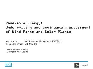 Renewable Energy: Underwriting and engineering assessment of Wind Farms and Solar Plants
