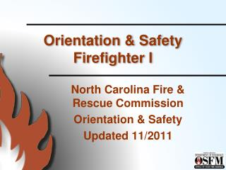 Orientation  & Safety Firefighter I