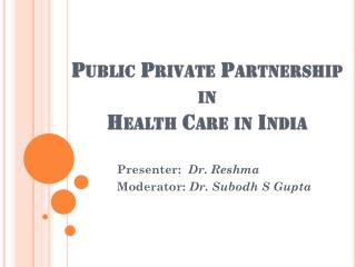 Public Private  Partnership in  Health  Care  in India