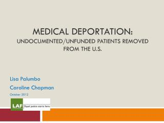 Medical deportation: Undocumented/Unfunded patients removed from the U.S.