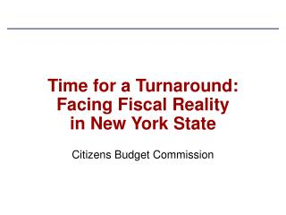 Time for a Turnaround: Facing Fiscal Reality  in New York State