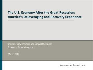 The U.S. Economy After the Great  Recession: America's  Deleveraging and  Recovery Experience