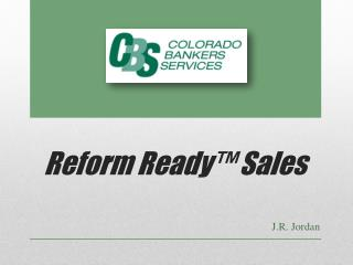 Reform Ready™ Sales
