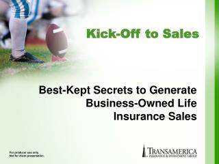 Best-Kept Secrets to Generate  Business-Owned Life Insurance Sales