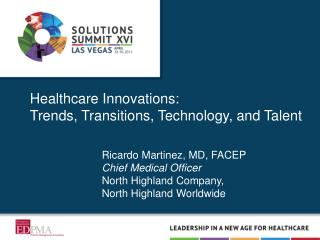 Healthcare Innovations:  Trends, Transitions, Technology, and Talent