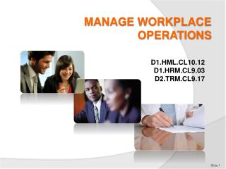 MANAGE WORKPLACE OPERATIONS