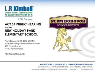 ACT 34 PUBLIC HEARING  For the NEW  HOLIDAY PARK ELEMENTARY SCHOOL