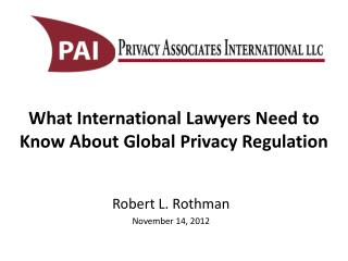 What  International Lawyers Need to Know About Global Privacy Regulation