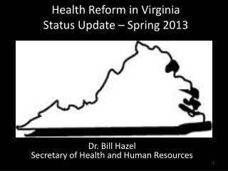 Health Reform in Virginia Status Update – Spring 2013