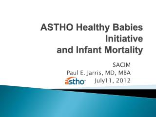 ASTHO Healthy Babies Initiative and Infant Mortality