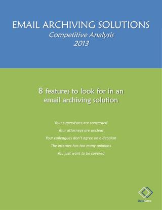 EMAIL ARCHIVING SOLUTIONS Competitive Analysis 2013