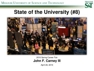 State of the University (#8) 2010 Spring Career Fair John F. Carney III April 28, 2010