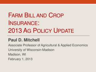 Farm Bill and Crop Insurance:  2013 Ag  Policy Update