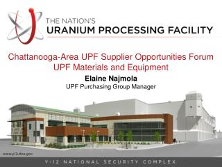 Chattanooga-Area UPF Supplier Opportunities Forum UPF Materials and Equipment