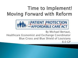 Time to Implement! Moving Forward with Reform