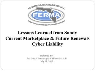 Lessons Learned from Sandy  Current Marketplace & Future Renewals Cyber Liability