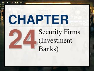Security Firms (Investment Banks)
