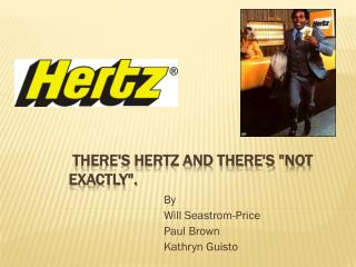 There's Hertz and There's