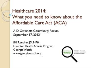 Healthcare 2014:  What you need to know about the Affordable Care Act (ACA)