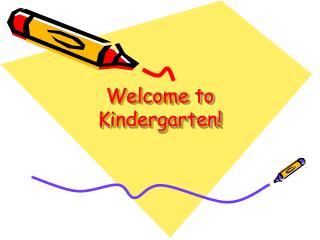 Welcome to Kindergarten!