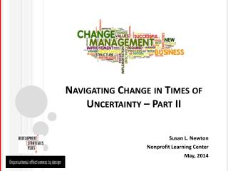 Navigating Change in Times of Uncertainty – Part II