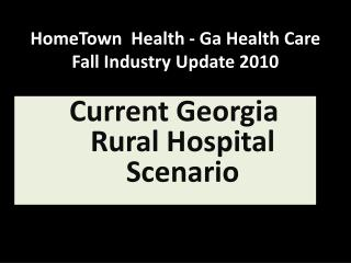 HomeTown  Health - Ga Health Care Fall Industry Update 2010