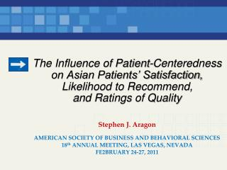 The Influence of Patient-Centeredness  on Asian Patients' Satisfaction,  Likelihood to Recommend,  and Ratings of Quali