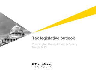 Tax legislative outlook