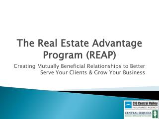 The Real Estate Advantage Program (REAP)