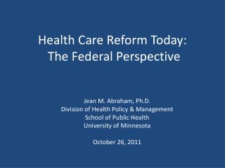Health Care Reform Today:  The Federal Perspective