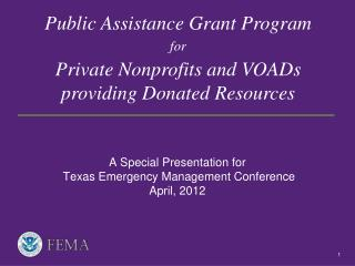 A Special Presentation for Texas Emergency Management Conference April, 2012