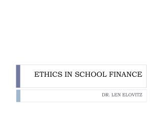 ETHICS IN SCHOOL FINANCE
