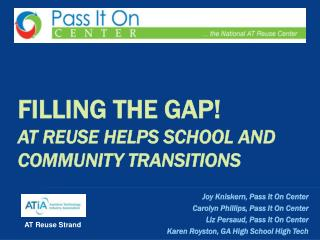 Filling the gap! AT Reuse HELPS SCHOOL AND COMMUNITY TRANSITIONS