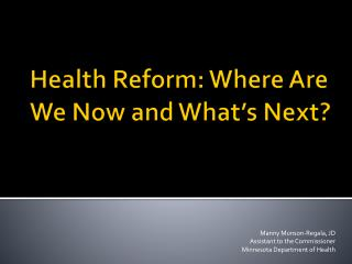Health Reform: Where Are We Now and What's Next?