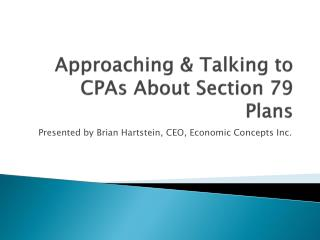 Approaching & Talking to  CPAs  About Section 79 Plans