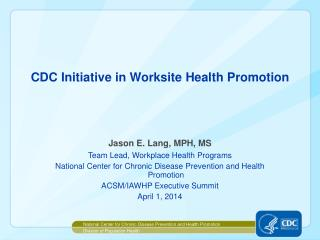 CDC  Initiative in Worksite  Health  Promotion