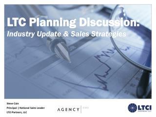 Steve Cain Principal | National Sales Leader LTCI Partners, LLC