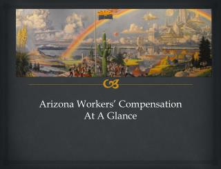 Arizona Workers' Compensation   At A Glance