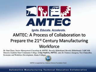AMTEC: A Process of Collaboration to Prepare the 21 st  Century Manufacturing Workforce