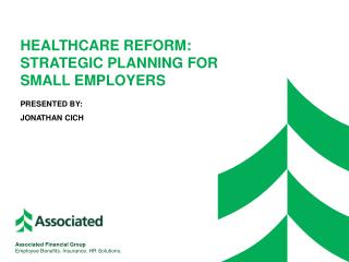 HealthCare  Reform: Strategic Planning  for Small  Employers