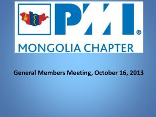 General Members Meeting, October 16, 2013