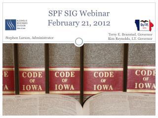 SPF SIG Webinar  February 21, 2012