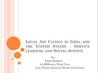 Legal  Aid Clinics in India and the United States – Service learning and Social  Justice