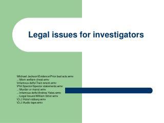 legal issues for investigators