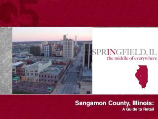Sangamon County, Illinois:                                        A Guide to Retail
