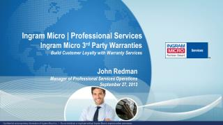 Ingram Micro | Professional Services Ingram Micro  3 rd  Party Warranties Build Customer Loyalty with Warranty Services