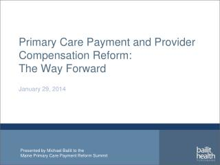 Primary Care Payment  and  Provider Compensation Reform:  The  Way Forward