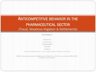Anticompetitive behavior in the pharmaceutical sector (Fraud, Vexatious litigation & Settlements)