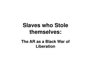 slaves who stole themselves: