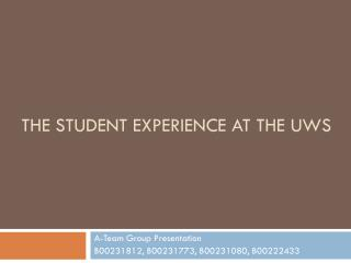 The Student Experience at the UWS